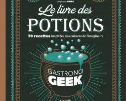 Gastronogeek 2, le livre des potions (smoothies, cocktails,…) inspirées de la culture geek