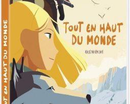 Avis DVD : Tout en Haut du Monde de Rémi Chayé