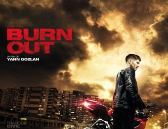 Critique du film Burn Out de Yann Gozlan avec François Civil, Olivier Rabourdin, Manon Azem
