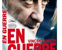 Sortie Vidéo – En Guerre de Stéphane Brizé avec Vincent Lindon