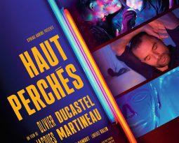 Critique Film  – Haut perchés de Olivier Ducastel et Jacques Martineau