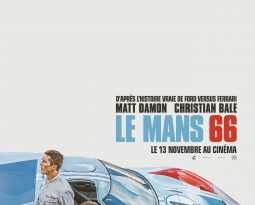 Critique Film – Le Mans 66 (Ford v Ferrari) de James Mangold avec Matt Damon, Christian Bale