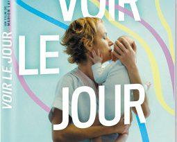Sortie Vidéo – Voir le Jour de Marion Laine avec Sandrine Bonnaire, Brigitte Roüan, Aure Atika